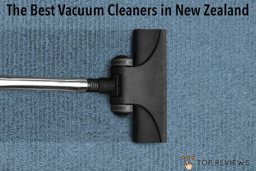 Best Vacuum Cleaners in New Zealand