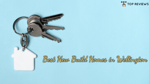 Best New Build Homes in Wellington