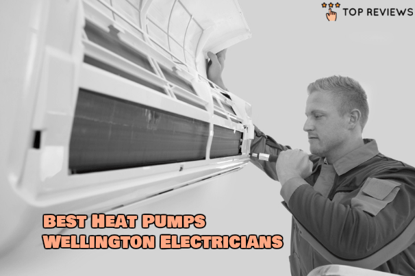 Best Heat Pumps Wellington Electricians