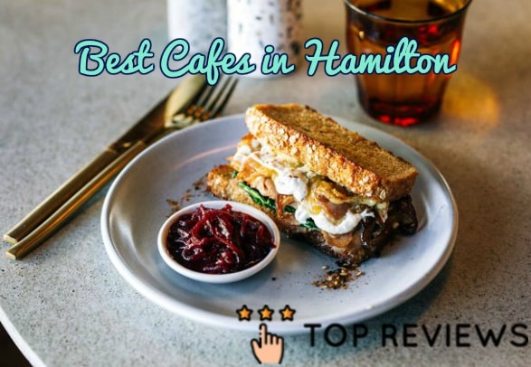 Best Cafes in Hamilton
